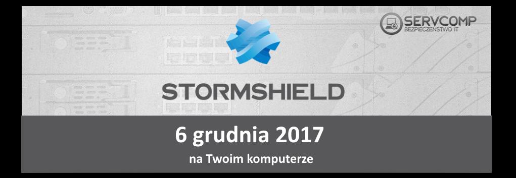 eKonferencja Stormshield UTM - 6 grudnia 2017